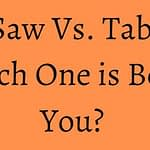 Miter Saw Vs. Table Saw – Which One is Best for You?