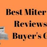 Best Miter Saws 2021 - Reviews And Buyer's Guide